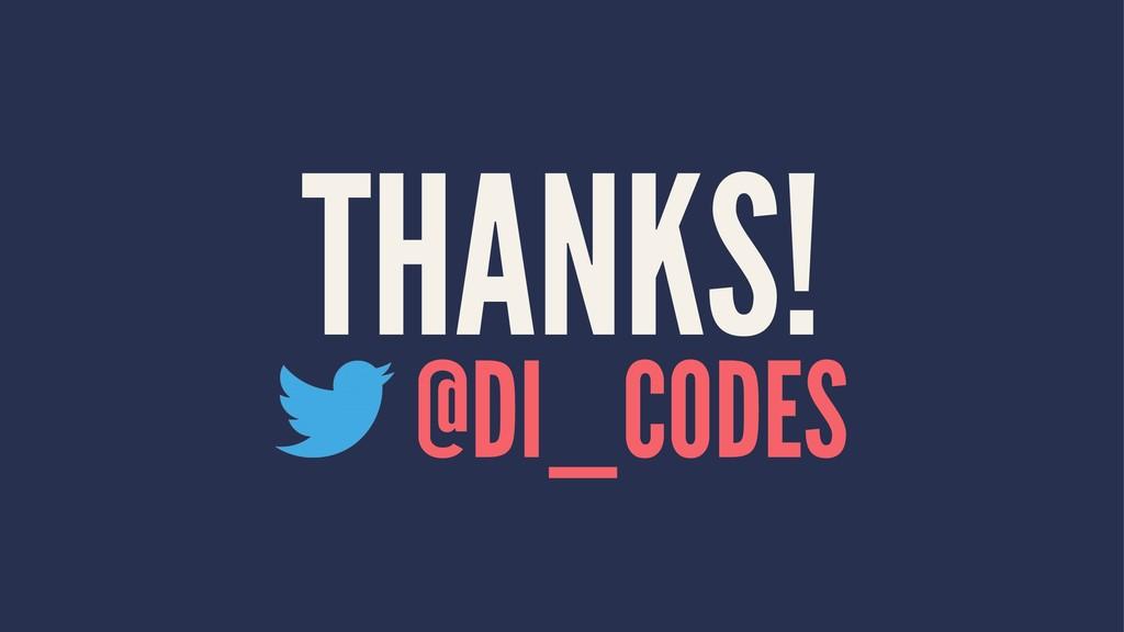 THANKS! @DI_CODES