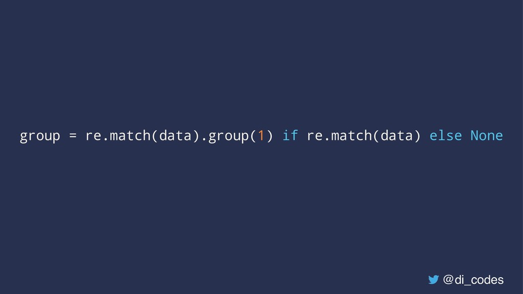 group = re.match(data).group(1) if re.match(dat...