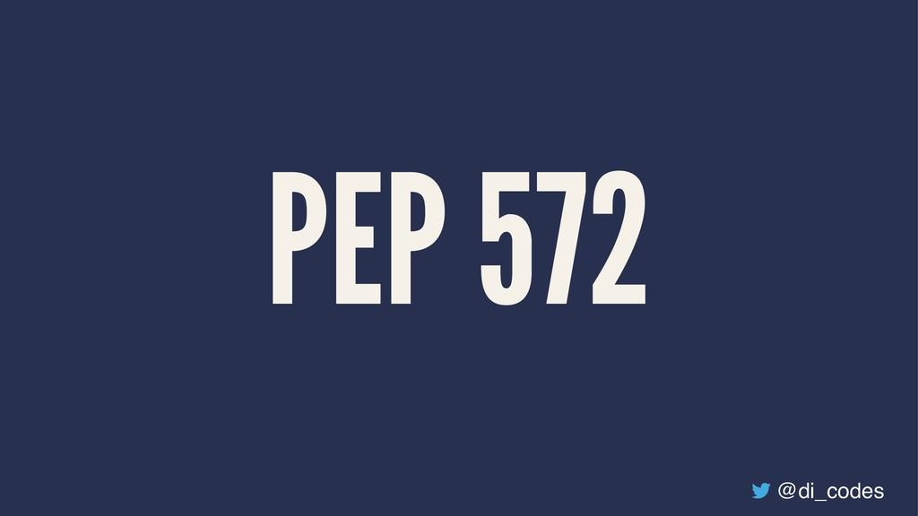 PEP 572 @di_codes