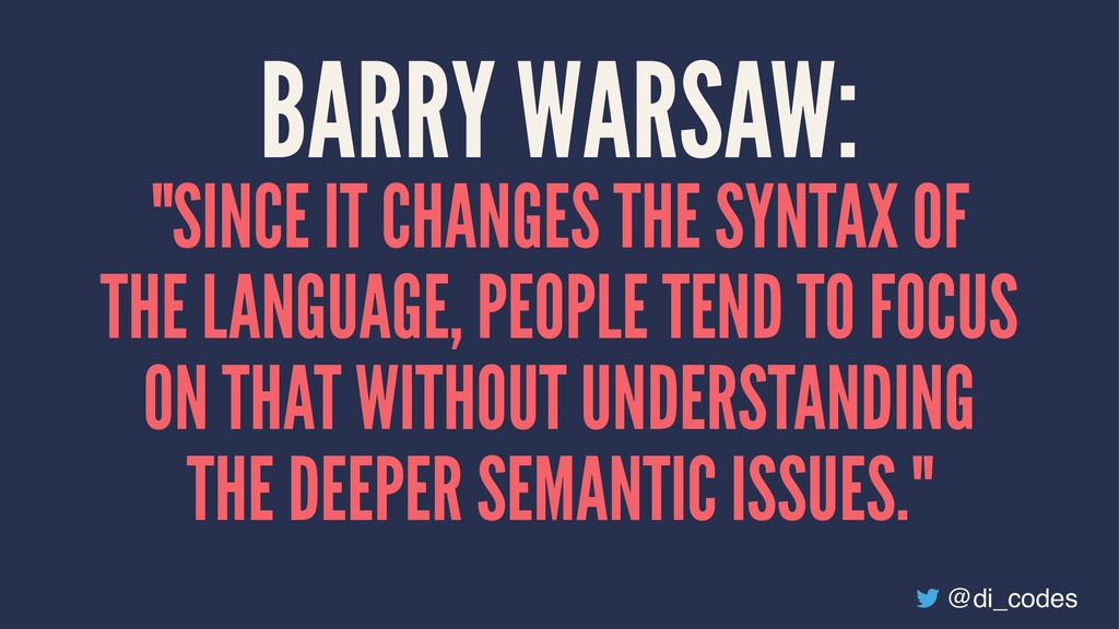 """BARRY WARSAW: """"SINCE IT CHANGES THE SYNTAX OF T..."""
