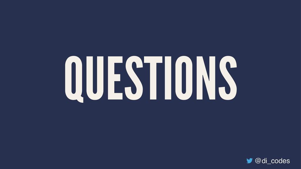 QUESTIONS @di_codes