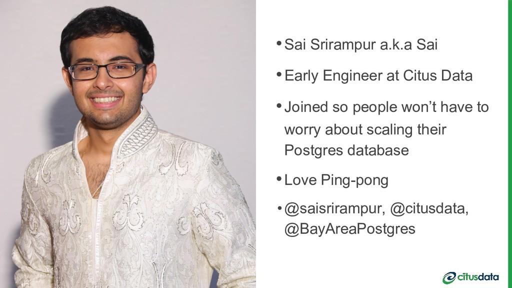 •Sai Srirampur a.k.a Sai •Early Engineer at Cit...