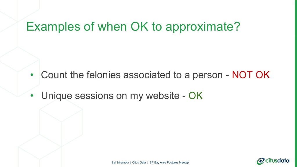 Examples of when OK to approximate? • Count the...