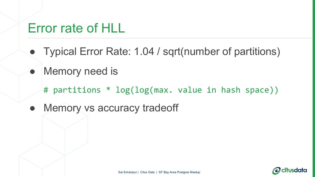Error rate of HLL ● Typical Error Rate: 1.04 / ...