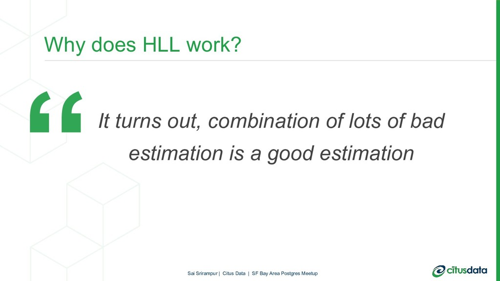 Why does HLL work? It turns out, combination of...