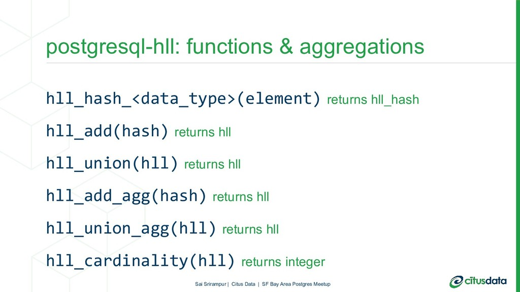 hll_hash_<data_type>(element) returns hll_hash ...