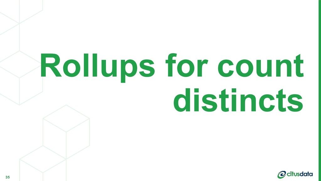 Rollups for count distincts 35