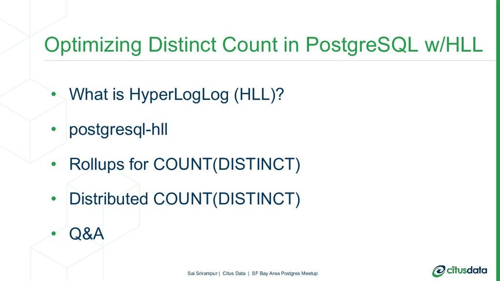 Optimizing Distinct Count in PostgreSQL w/HLL •...