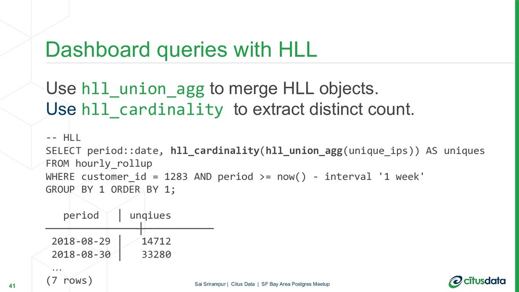 Use hll_union_agg to merge HLL objects. Use hll...