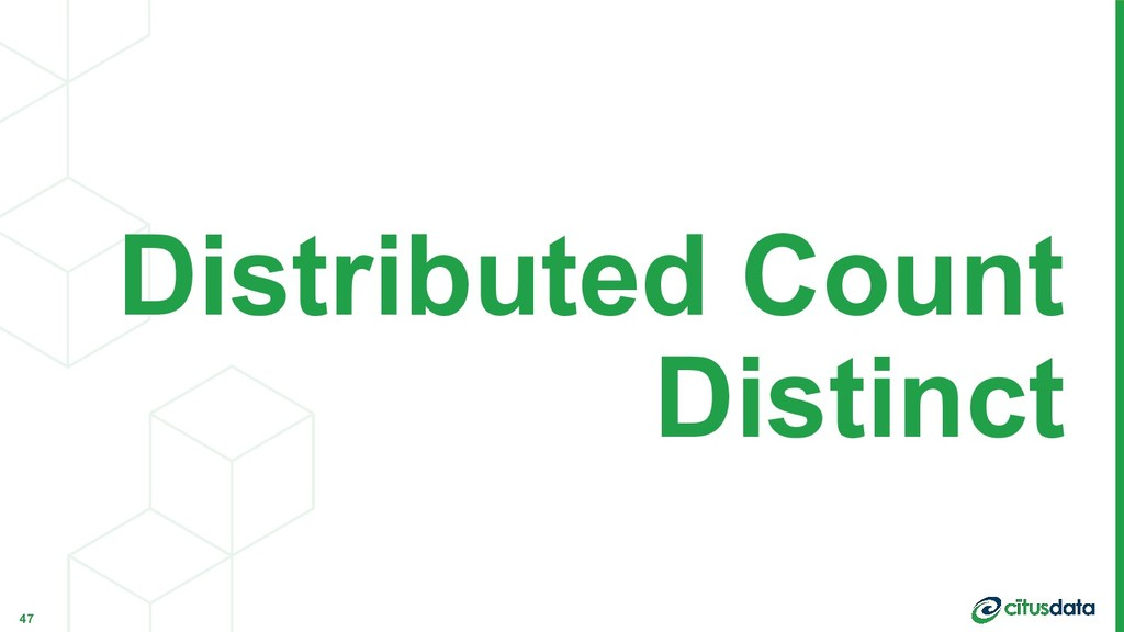 Distributed Count Distinct 47