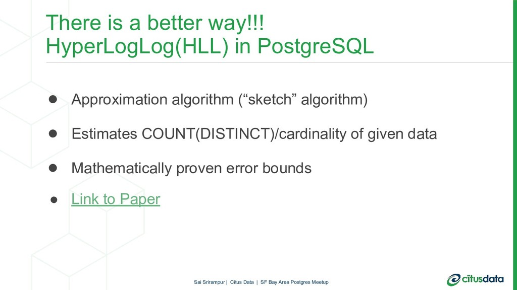 There is a better way!!! HyperLogLog(HLL) in Po...