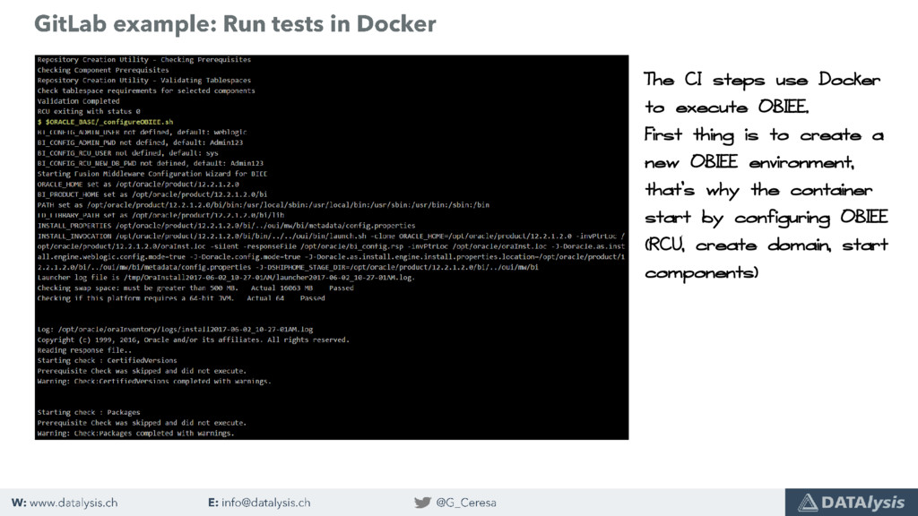 The CI steps use Docker to execute OBIEE. First...