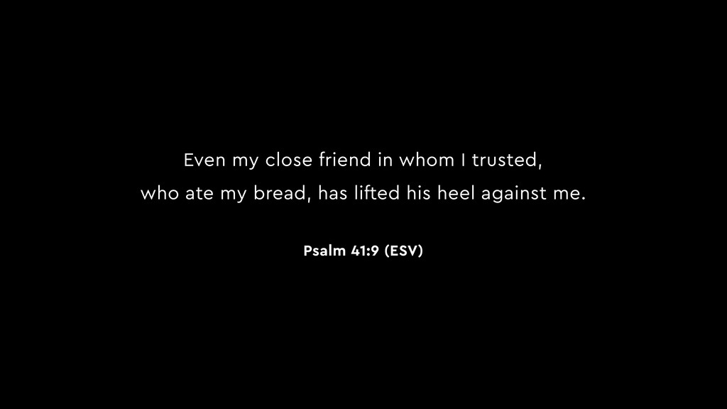 Even my close friend in whom I trusted, who ate...