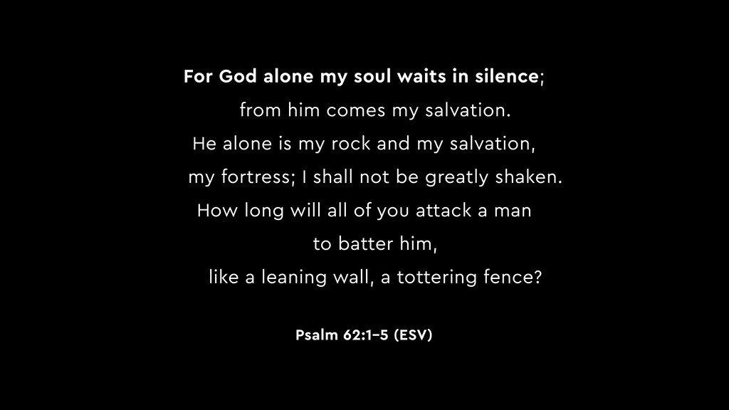 For God alone my soul waits in silence; from hi...