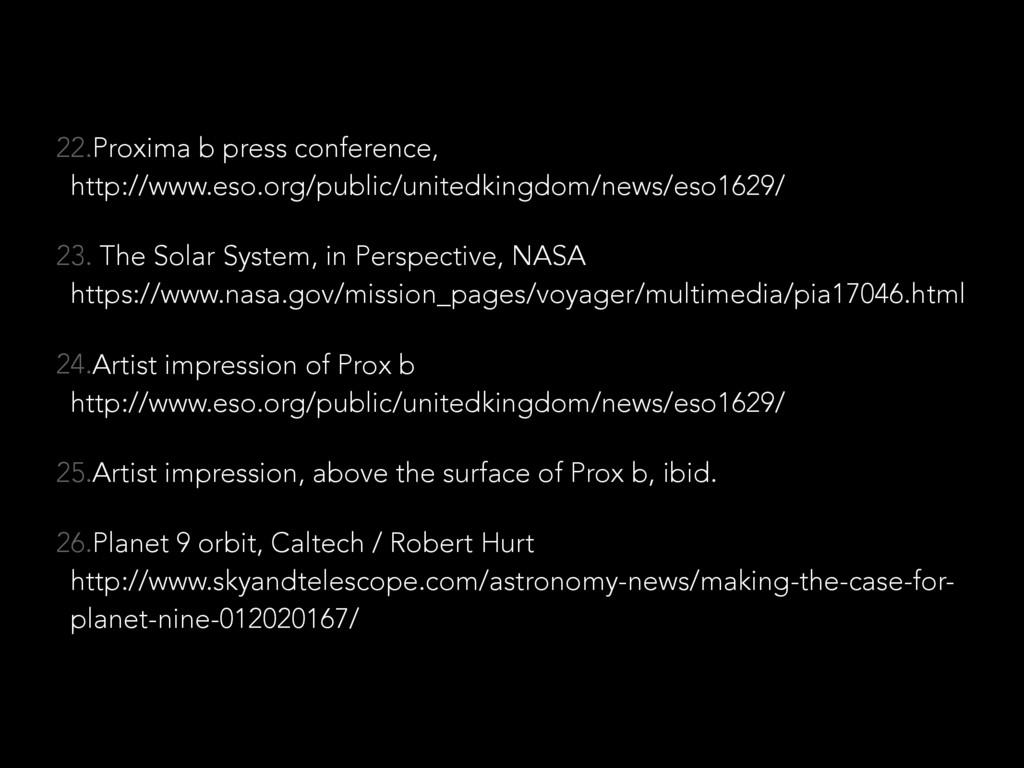 22.Proxima b press conference,  http://www.eso...
