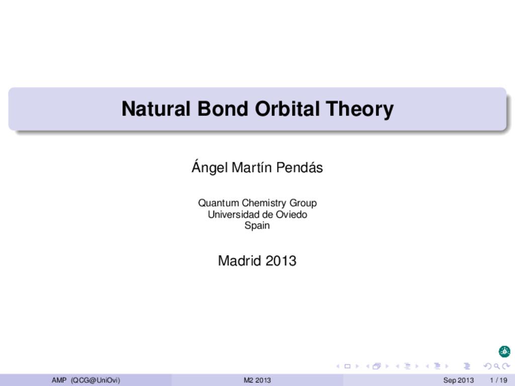 Natural Bond Orbital Theory Ángel Martín Pendás...