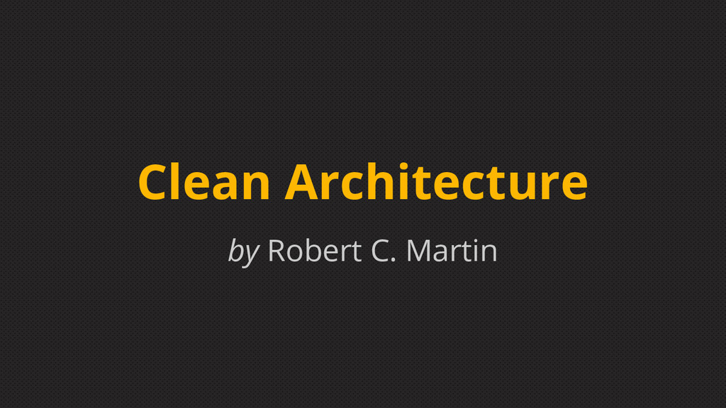 Clean Architecture by Robert C. Martin