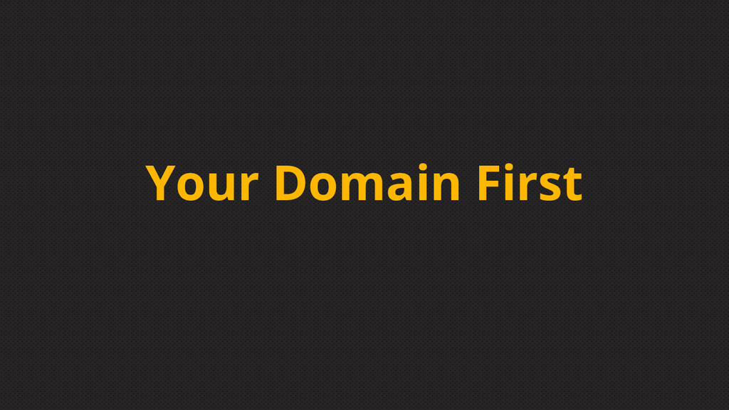 Your Domain First