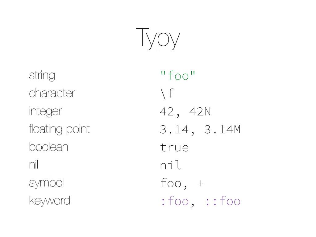 "Typy string ""foo"" character \f integer 42, 42N ..."