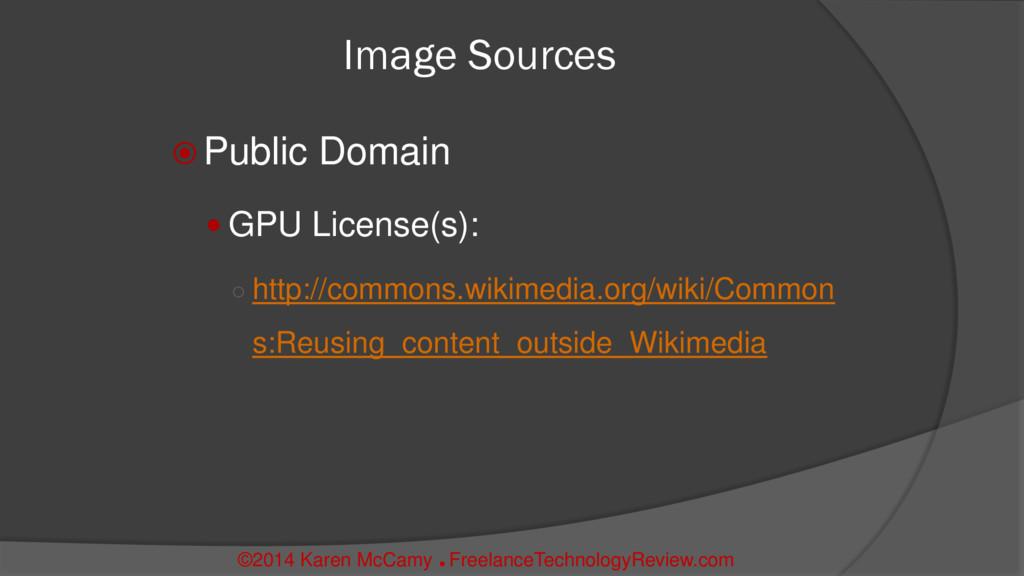 Image Sources  Public Domain  GPU License(s):...