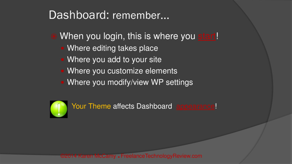 Dashboard: remember…  When you login, this is ...