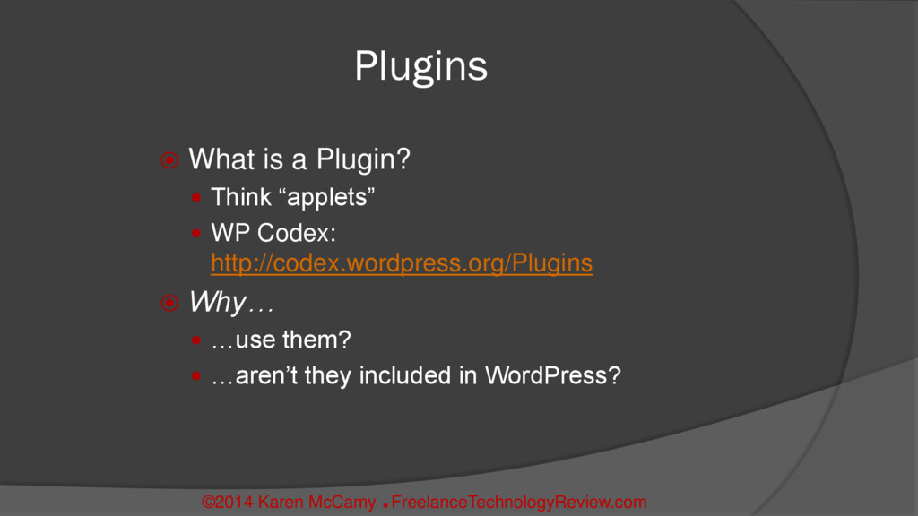 """Plugins  What is a Plugin?  Think """"applets"""" ..."""