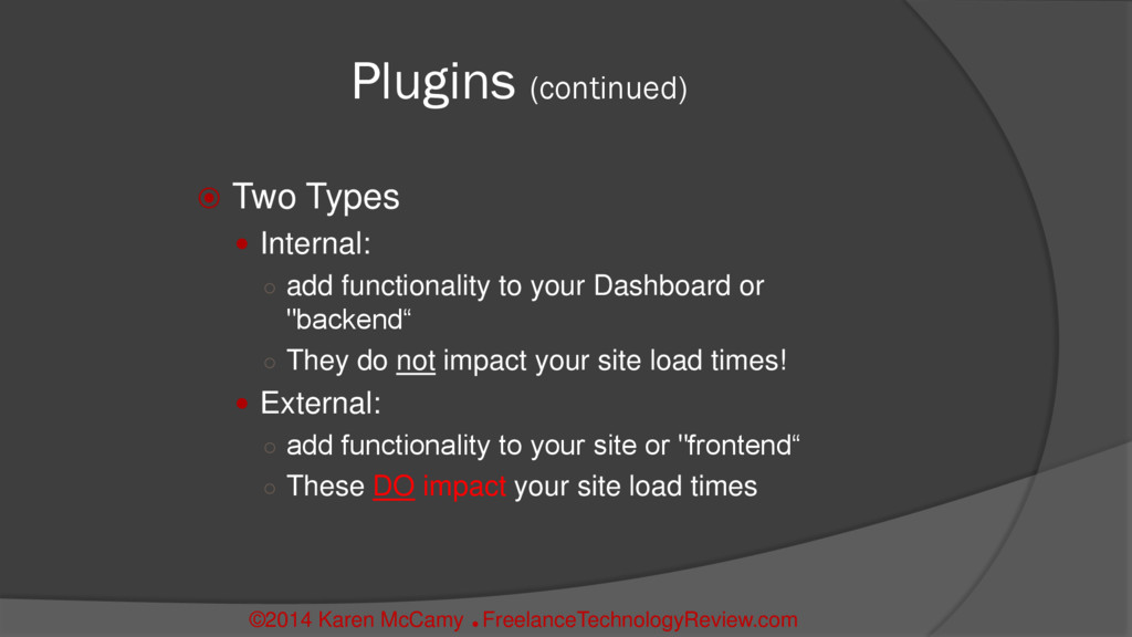 Plugins (continued)  Two Types  Internal: ○ a...