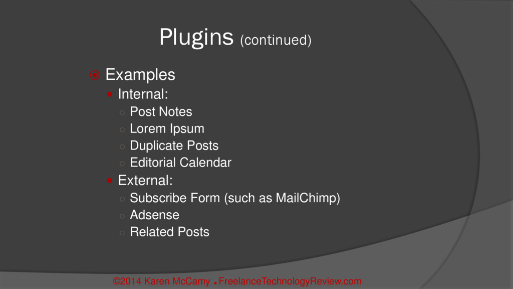 Plugins (continued)  Examples  Internal: ○ Po...