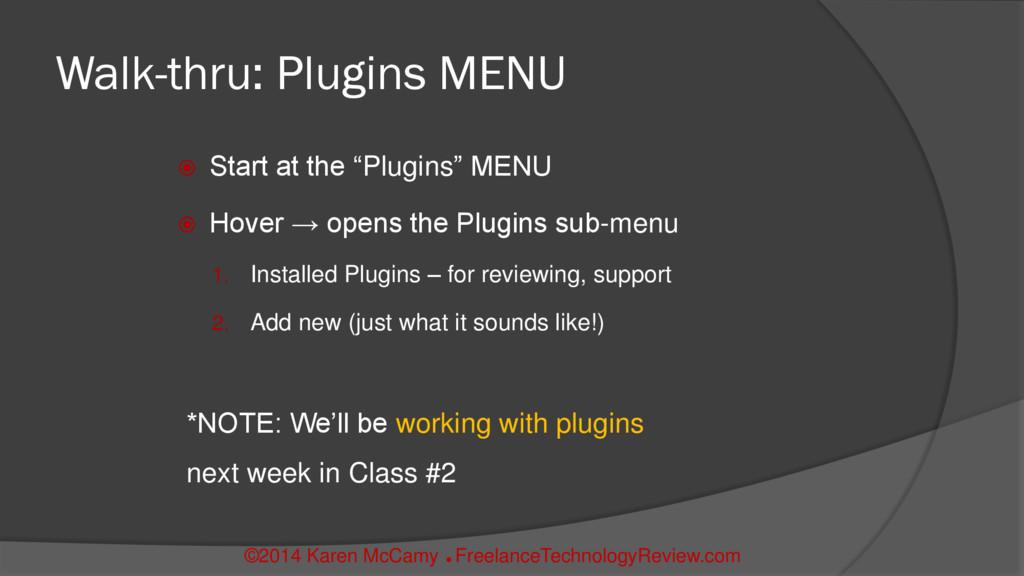 """Walk-thru: Plugins MENU  Start at the """"Plugins..."""