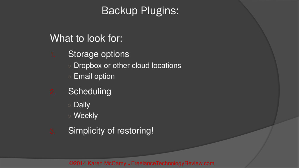 Backup Plugins: What to look for: 1. Storage op...