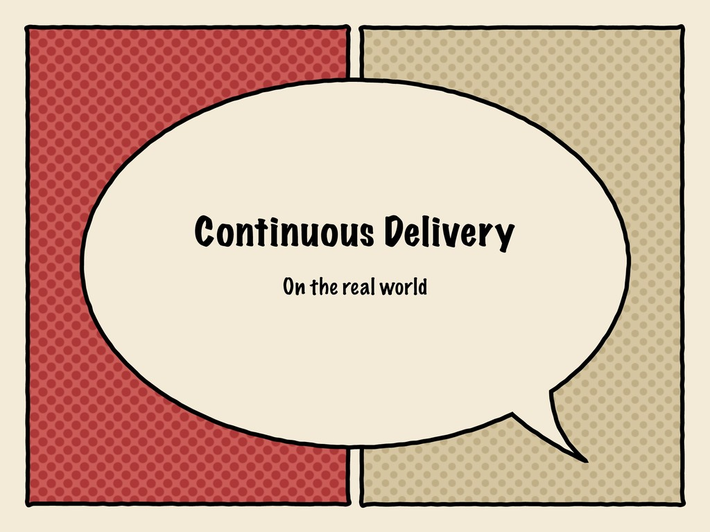 Continuous Delivery On the real world