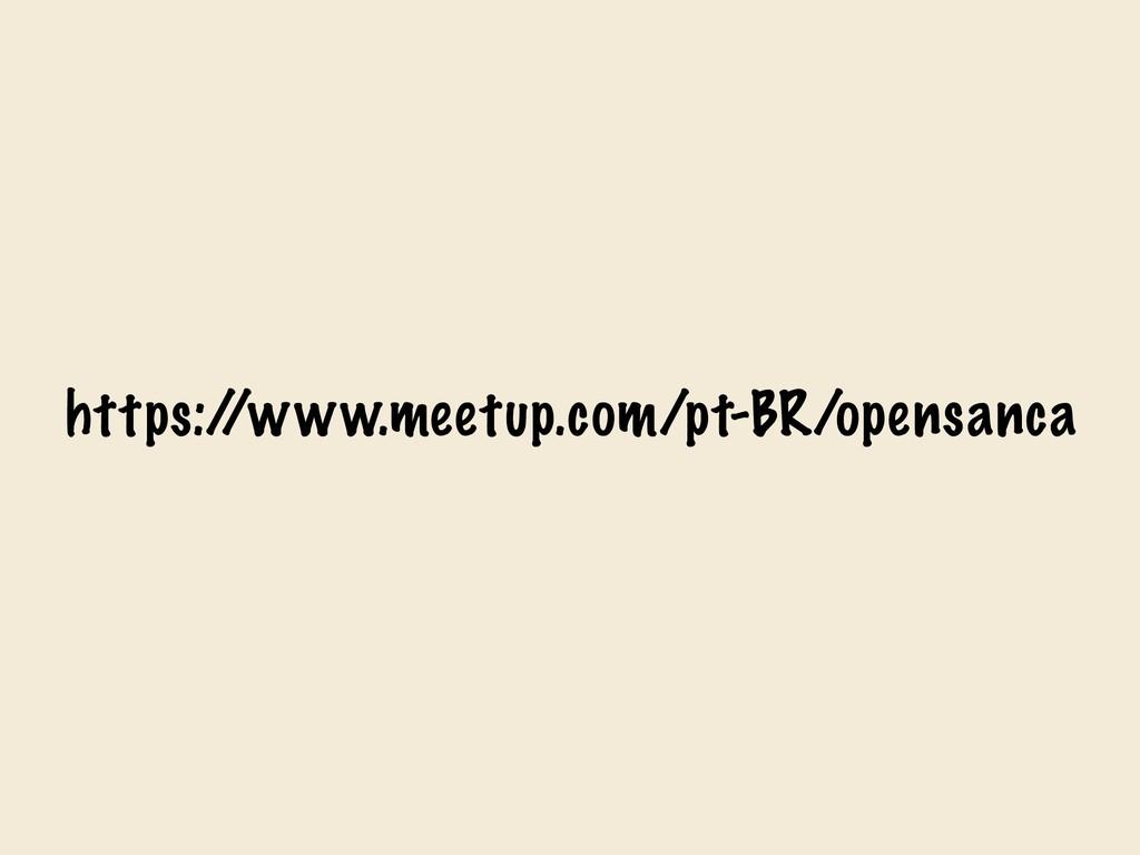 https:/ /www.meetup.com/pt-BR/opensanca