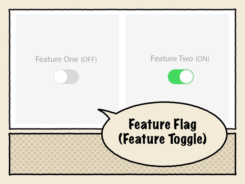 Feature Flag  (Feature Toggle)