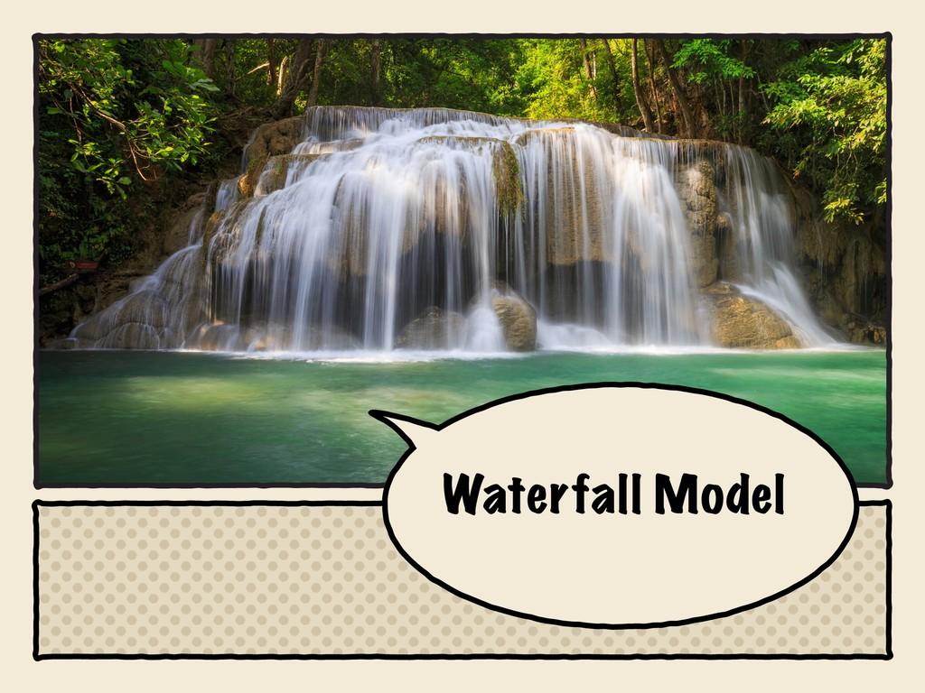 Waterfall Model
