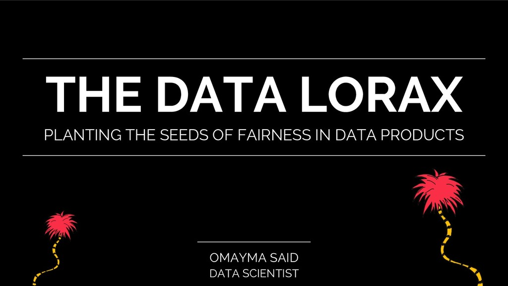 THE DATA LORAX PLANTING THE SEEDS OF FAIRNESS I...