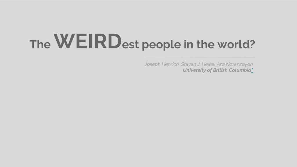 The WEIRDest people in the world? Joseph Henric...