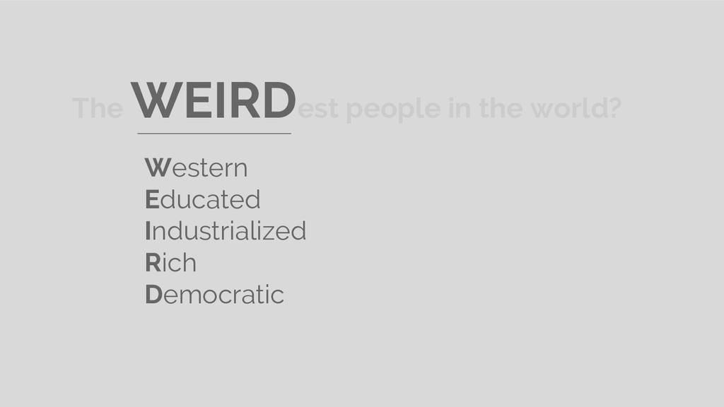 The WEIRDest people in the world? Western Educa...