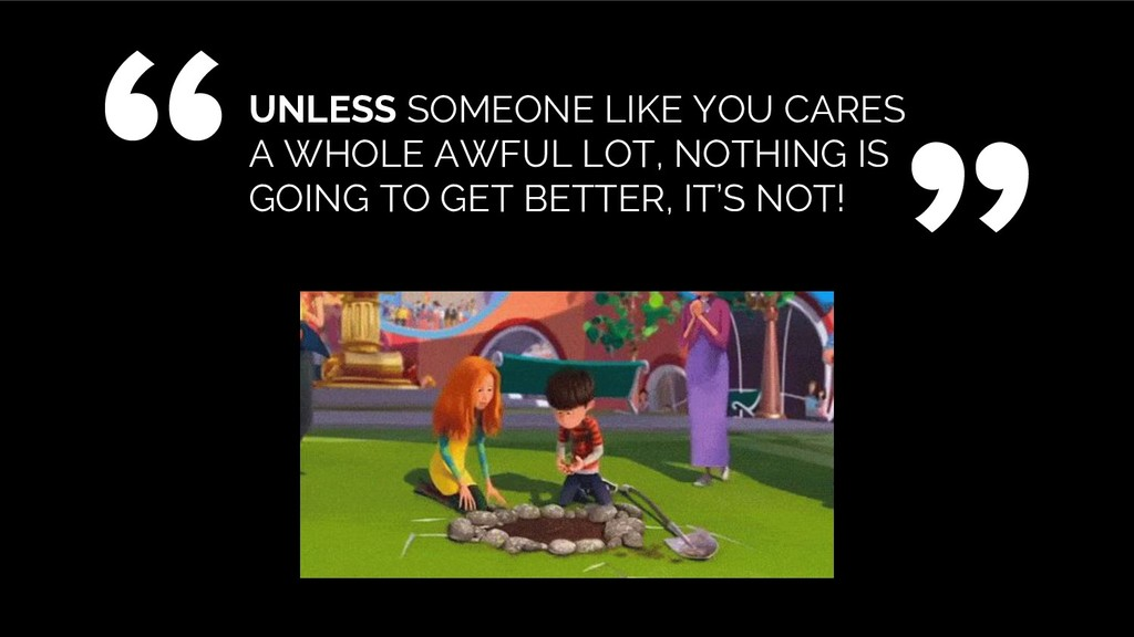 UNLESS SOMEONE LIKE YOU CARES A WHOLE AWFUL LOT...