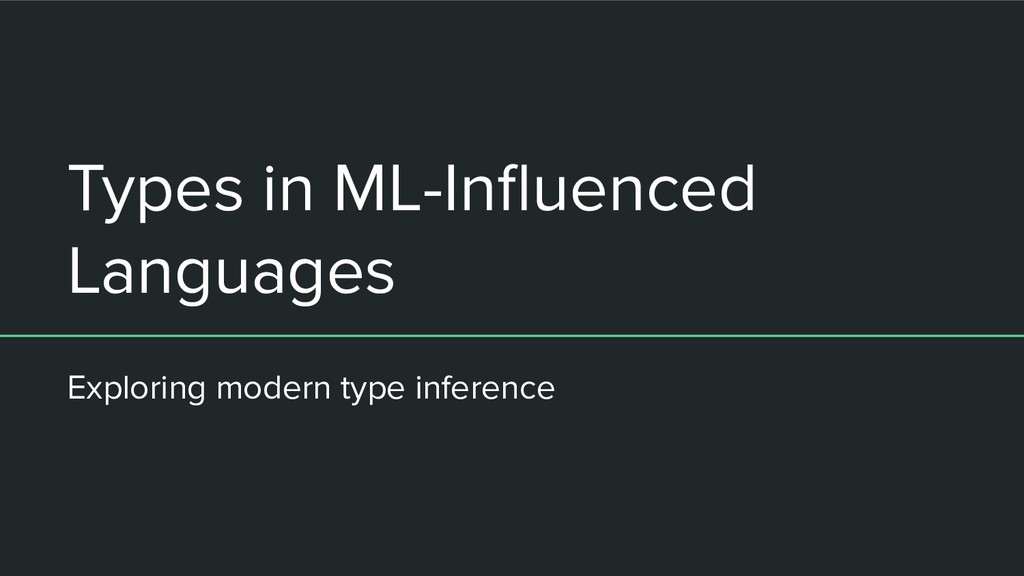 Types in ML-Influenced Languages Exploring moder...