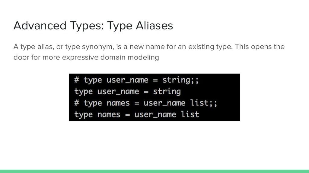 Advanced Types: Type Aliases A type alias, or t...