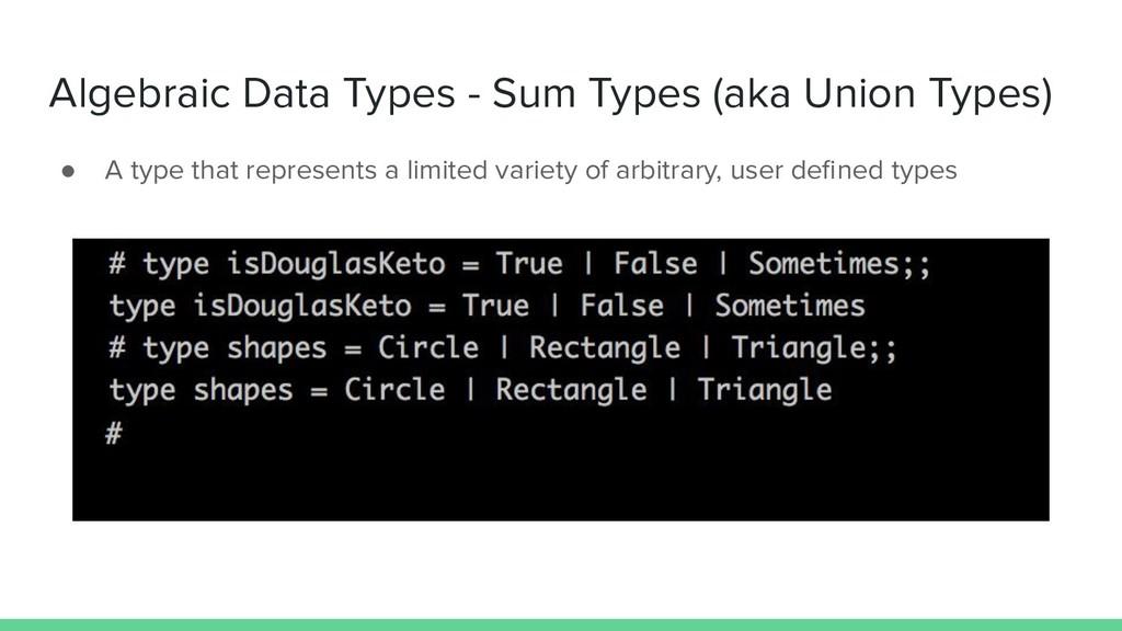 Algebraic Data Types - Sum Types (aka Union Typ...