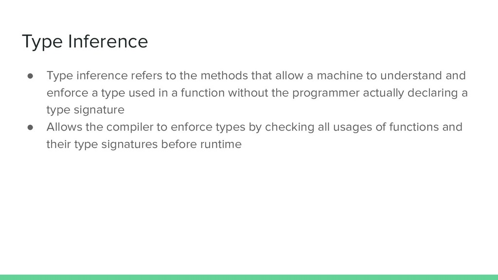 Type Inference ● Type inference refers to the m...