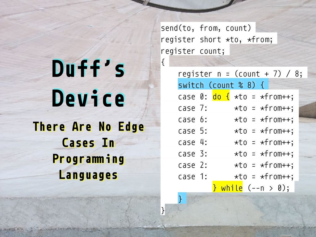Duff's Device There Are No Edge Cases In Progra...