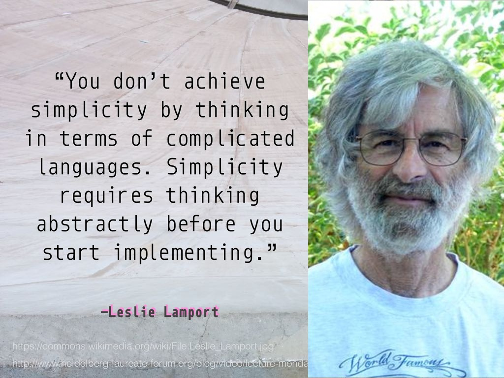 """–Leslie Lamport """"You don't achieve simplicity b..."""