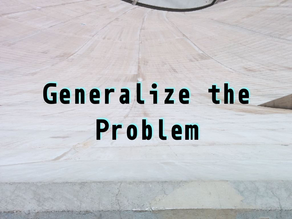 Generalize the Problem