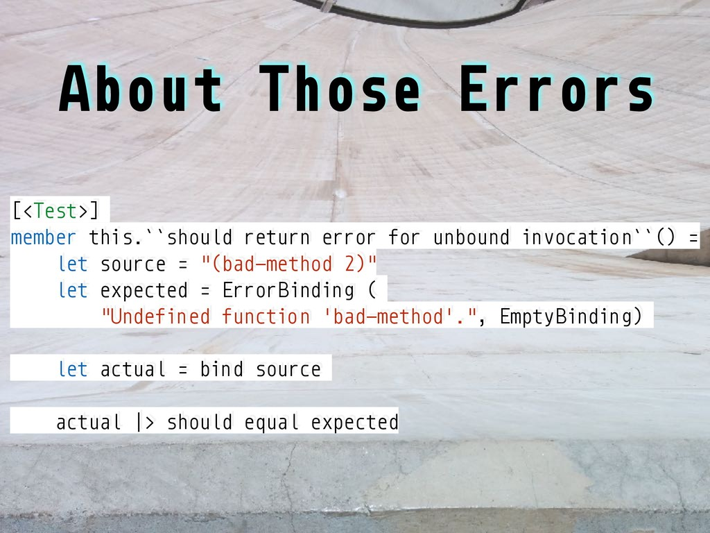 About Those Errors [<Test>] member this.``shoul...