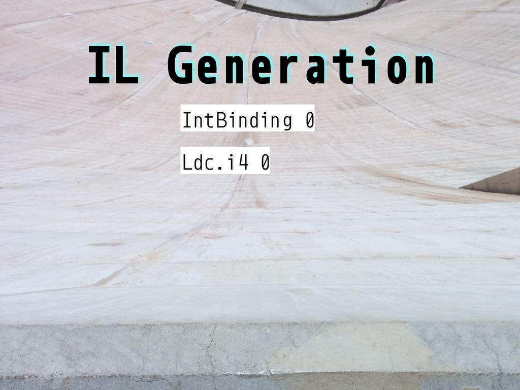 IL Generation IntBinding 0 Ldc.i4 0