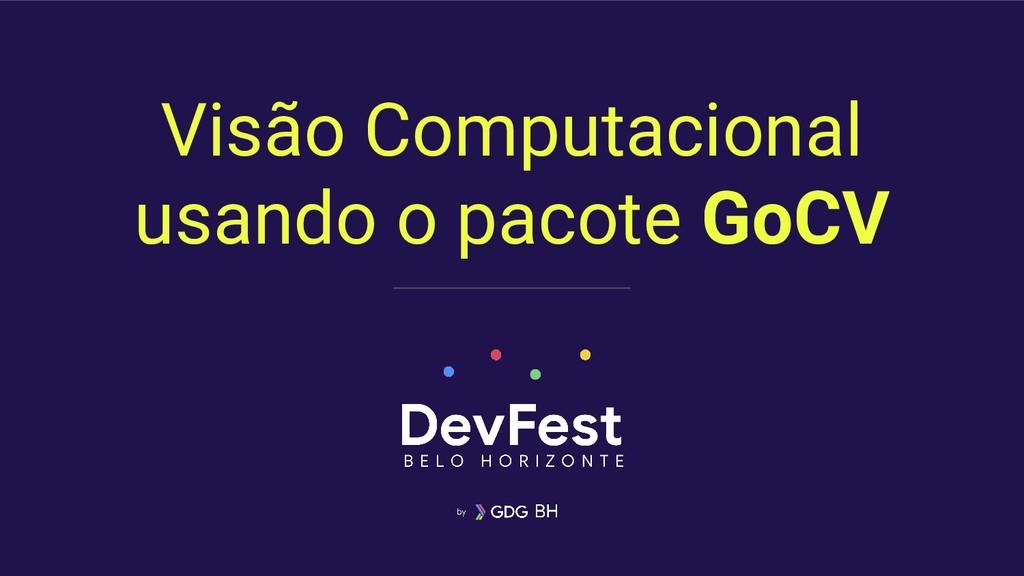 Visão Computacional usando o pacote GoCV