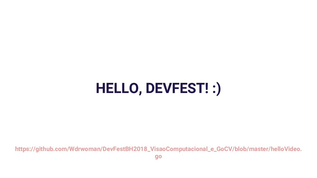 https://github.com/Wdrwoman/DevFestBH2018_Visao...