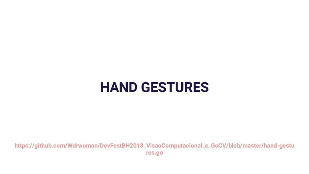 HAND GESTURES https://github.com/Wdrwoman/DevFe...
